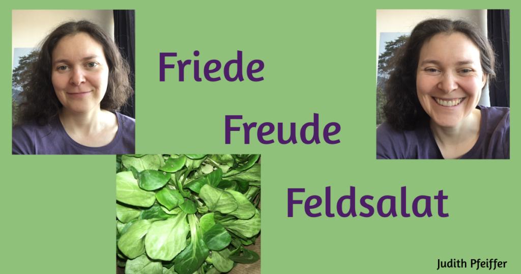 Friede Freude Feldsalat. Bild mit Judith zufrieden, Bild mit Judith voller Freude lachend, Bild mit Feldsalat